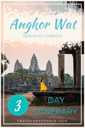 Angkor Wat 3-Day Itinerary  - Travels of Sophie
