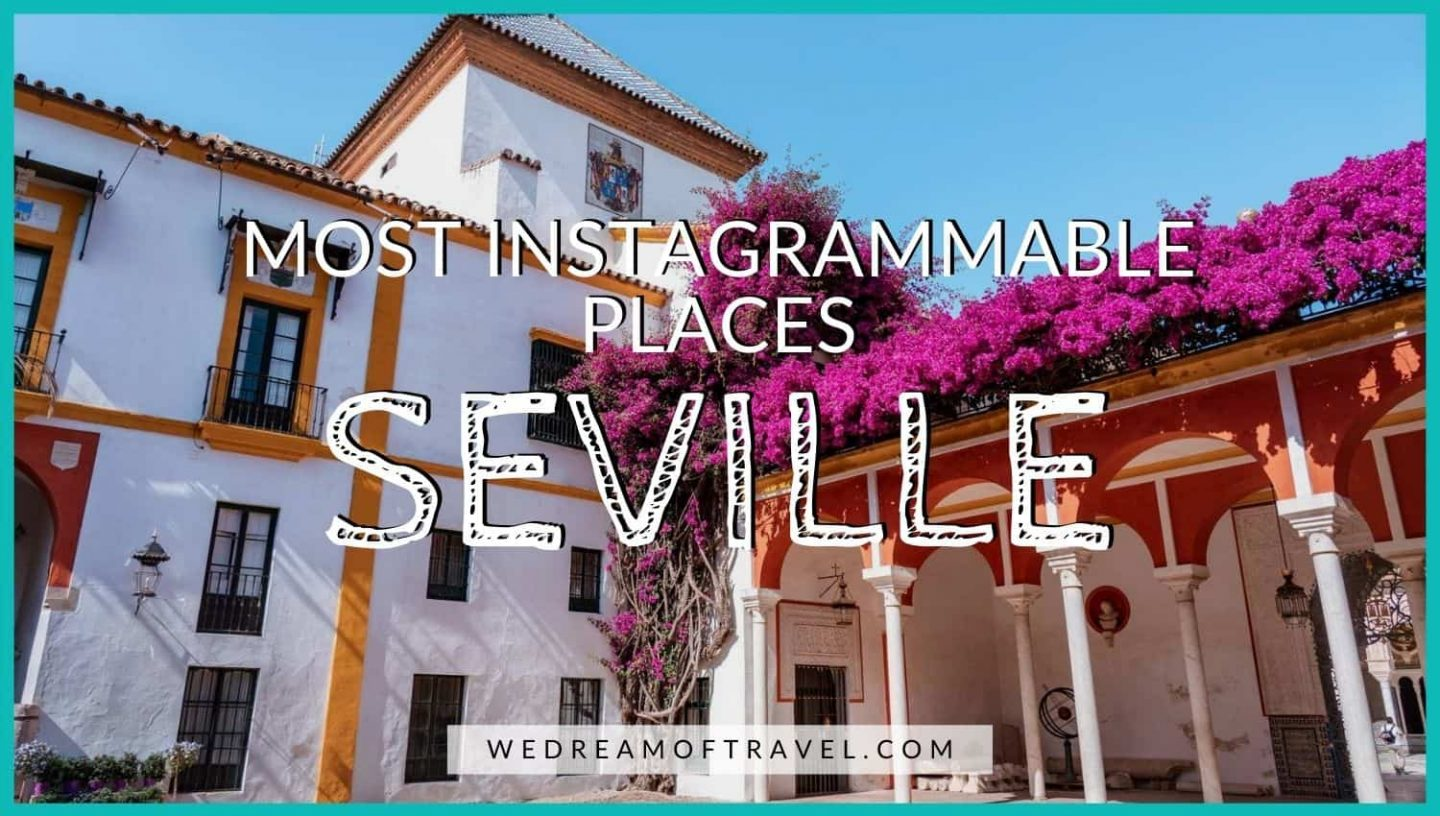 Most Instagrammable Spots in Seville blog post cover graphic - text overlaying an image of Casa de Pilatos courtyard with bougainvillea