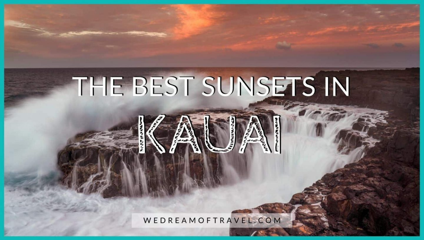 Blog cover image.  Title text overlaying an amazing Kauai sunset photograph at Queen's Bath on the north shore.