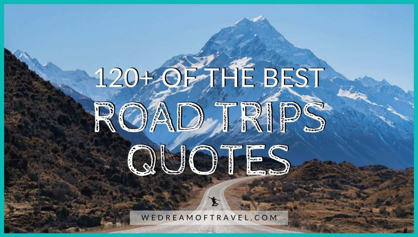 Blog cover image with title 120+ of the best road trip quotes overlaying a man on a road leading to the mountains.