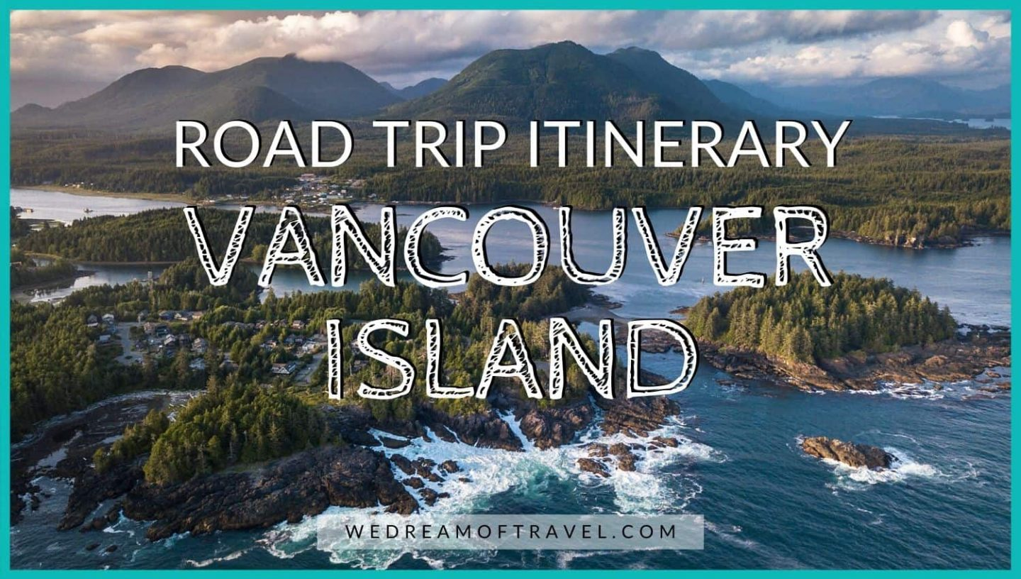Blog cover graphic for Vancouver Island road trip itinerary.  An aerial image of Vancouver Island with text overlay.