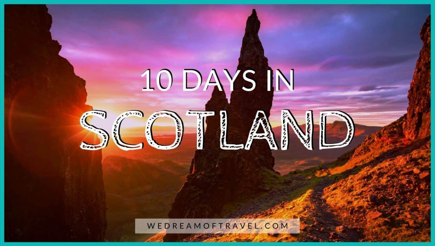 10 days in Scotland: The BEST Scotland Road Trip Itinerary blog cover graphic - text overlaying an image of the Needle in Quiraing Scotland at sunrise