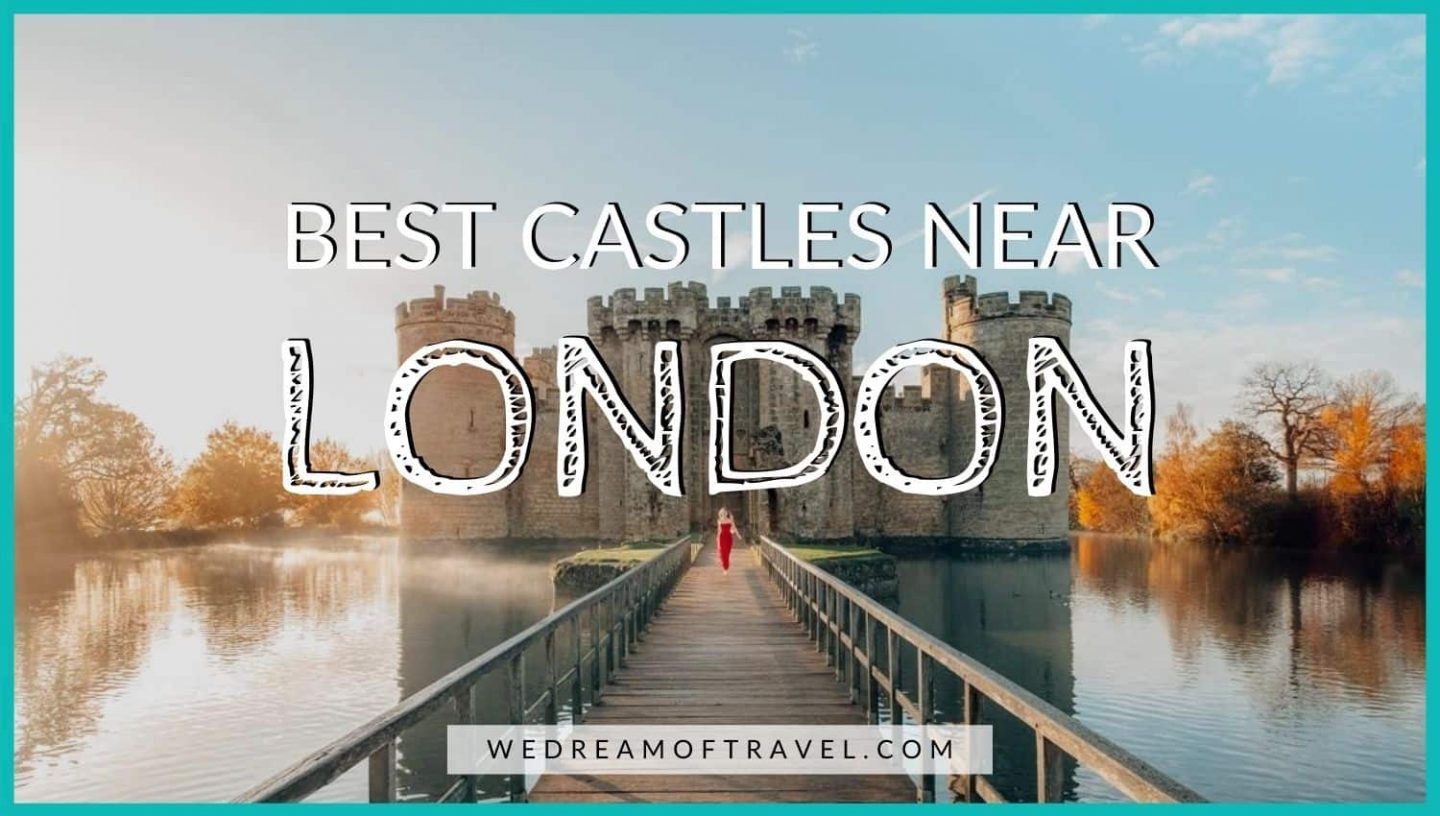 Best Castles near London Blog Cover Graphic - Text overlaying an image of he magical Bodiam Castle at sunrise, including the bridge and moat from the north.