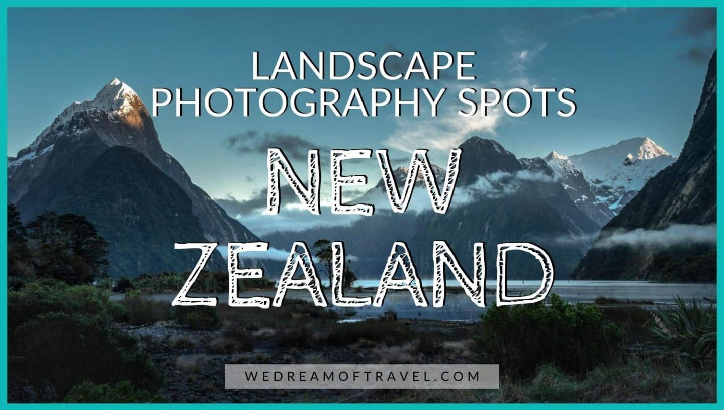 New Zealand Landscape Photography Locations Blog Cover - Text overlaying an image of Moody morning New Zealand landscape photograph from Milford Sound.