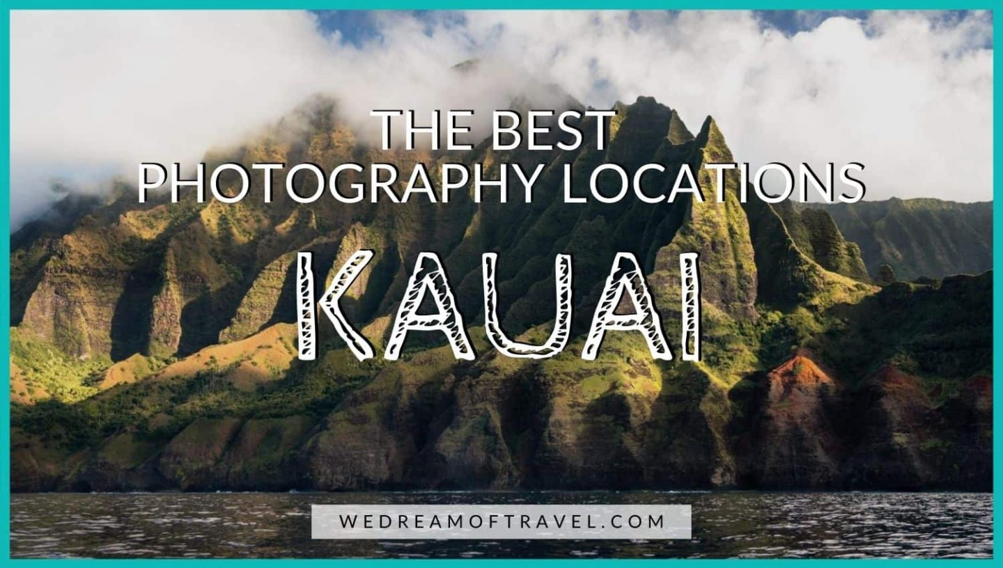 Best Kauai Photography Locations Blog Cover - Text overlaying an image of the Na Pali Coast.
