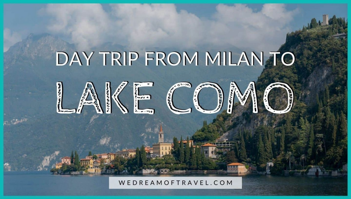 Day Trip from Milan to Lake Como Blog Cover Graphic - Text overlaying an image of the colourful town of Varenna of Lake Como against a backdrop of mountains.