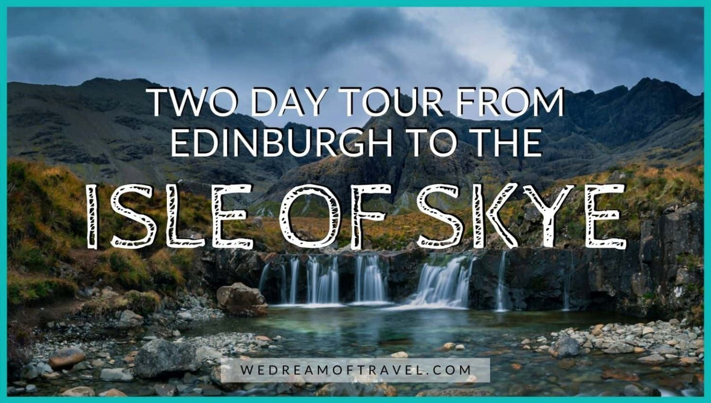 Isle of Skye 2 Day Tour from Edinburgh blog cover graphic - text overlaying an image of Fairy Pools on the Isle of Skye Scotland