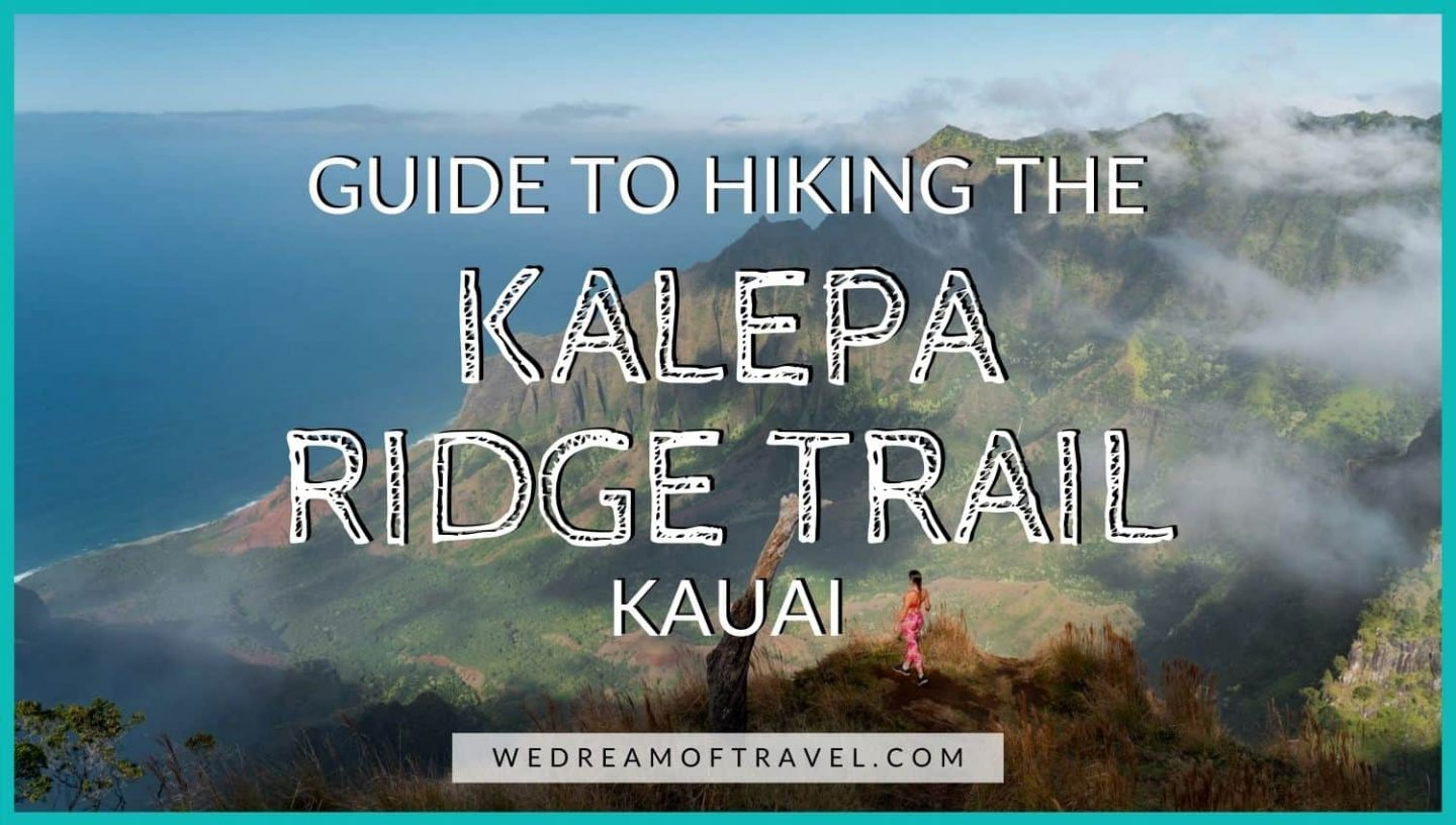 Kalepa Ridge Trail Kauai Blog Cover Graphic - Text overlaying an image of a girl looking out from one of the viewpoints on the Kalepa Ridge Trail hike.