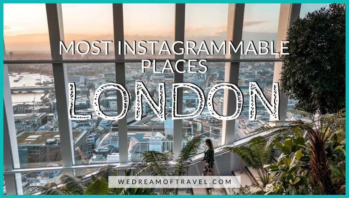 Most Instagrammable Places in London blog cover graphic:  Text overlaying an image of the view from Sky Garden over London