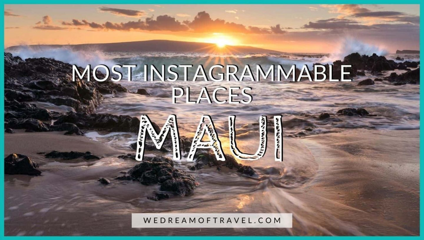 Most Instagrammable Places in Maui blog post cover graphic - text overlaying an image of sunset at Secret Beach