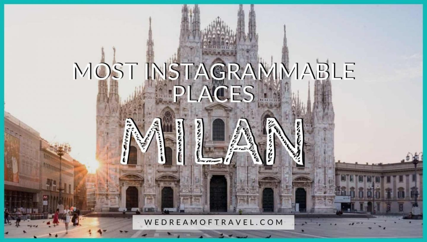 Most instagrammable places in Milan blog graphic - text overlaying an image of Duomo di Milano (Milan Cathedral) at sunrise