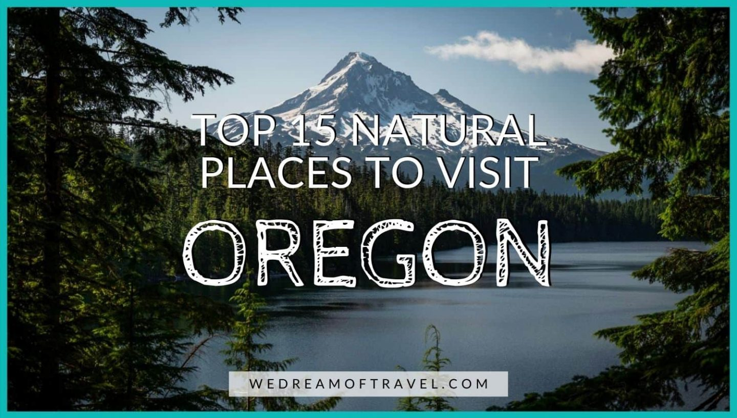 Top 15 Natural Places to Visit in Oregon blog cover graphic - text overlaying an image of Mt Hood