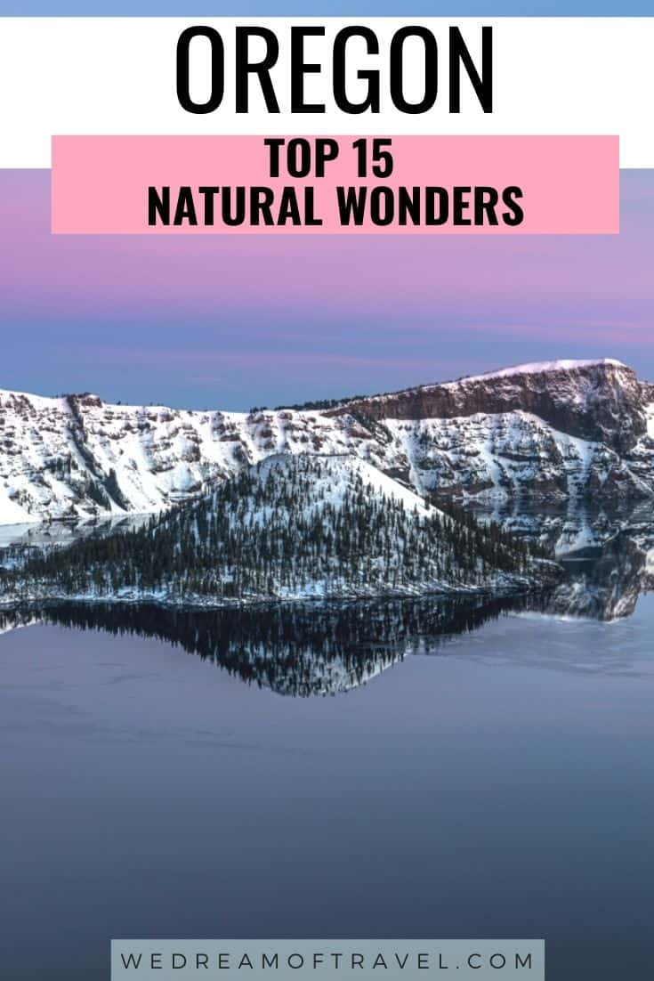 Discover the top 15 natural wonders in Oregon to add to your travel bucket list.  Oregon is truly a treasure trove when it comes to natural landscapes with everything from snowy mountains to pristine beaches, deserts, waterfalls, hot springs, lakes and more.  Check out these must-see places while in Oregon. #Oregon #USA #PacificNorthWest #PNW #Photography #Travel