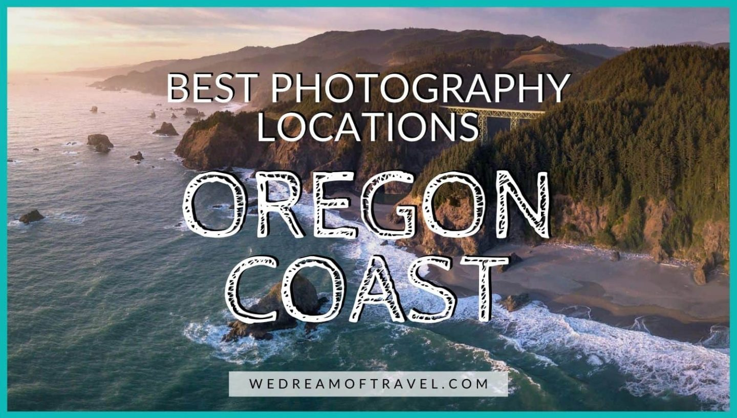 Best Oregon Coast Photography Locations blog cover graphic - Text overlaying an image of the Oregon Coast.