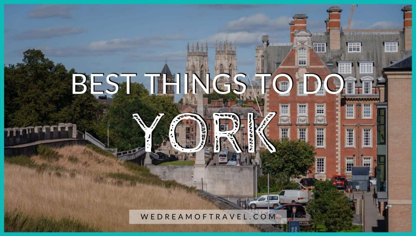 Best Things to Do in York blog cover image.  Text overlaying an image of the York city walls with York Minster and the city in the background.