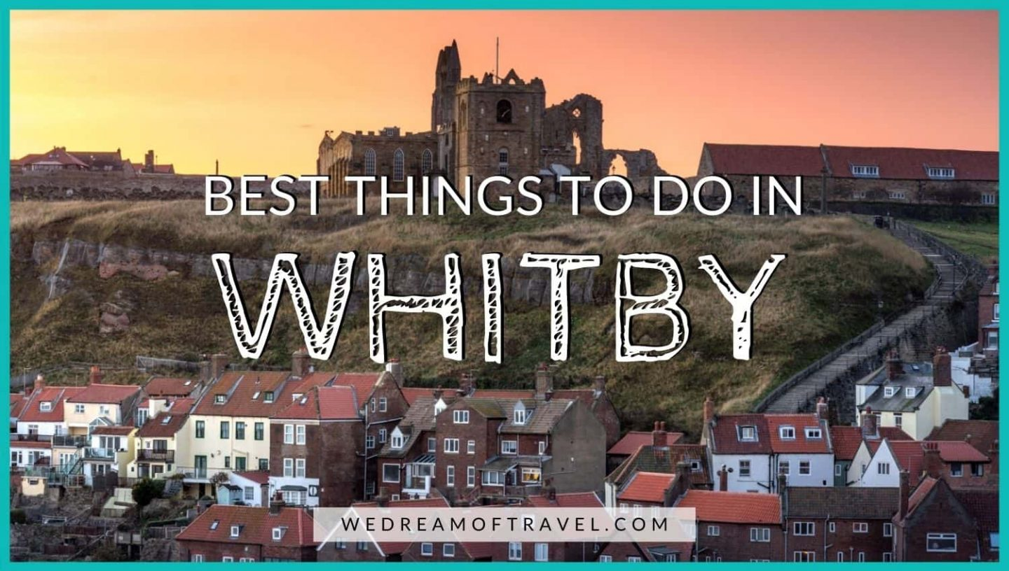 Best things to do in Whitby blog cover - Text overlaying image of St Mary's church and Whitby Abbey at sunrise