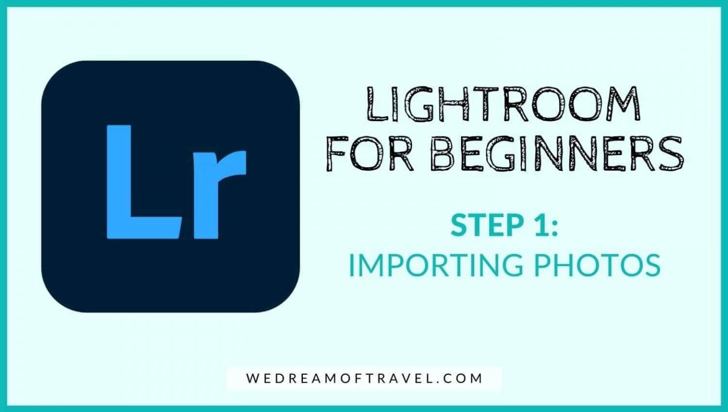 Lightroom for Beginners Importing Photos into Lightroom