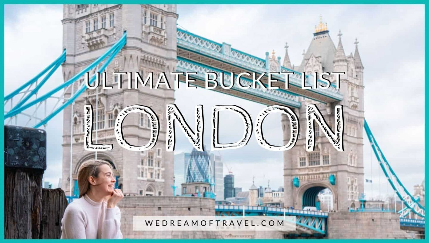 Blog cover for Ultimate London Bucket List: 101 Fun Things to do in London!  Text overlaying an image of a girl in front of Tower Bridge