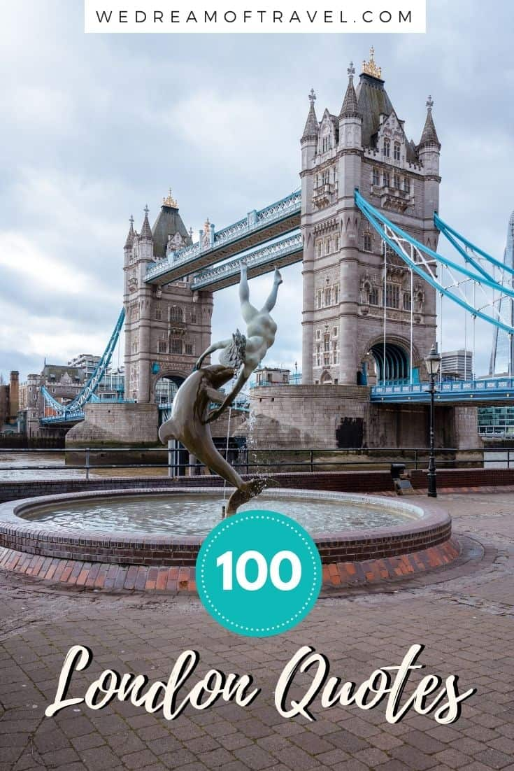 Looking for inspirational London quotes?  Or London Instagram captions for your next post?  Here are my 100 favourite quotes about London complete with images to fuel your wanderlust and get you motivated for that next trip to the Big Smoke. #londonquotes #quotesaboutlondon #london #londontravel #travelinspiration #travelquotes