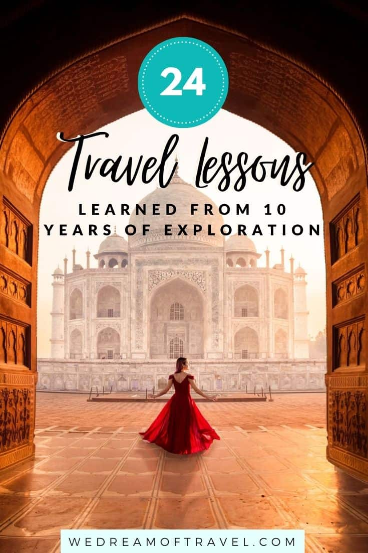 Discover our top 24 travel lessons learned from over 10 years of travelling.    Travel Lessons   Life Lessons   Personal Growth   Travel Quotes
