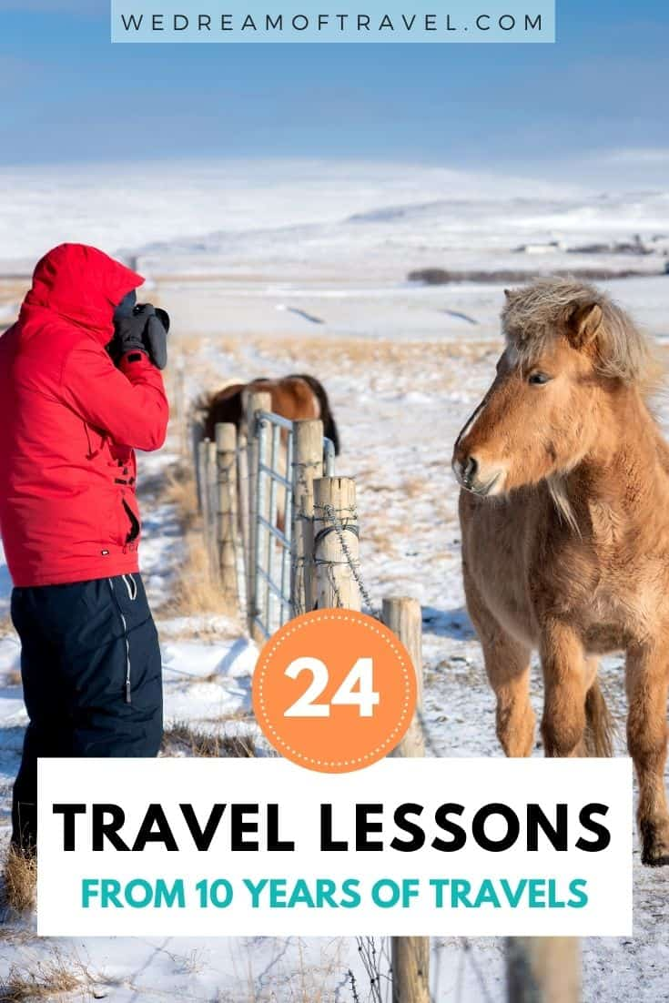 Travel teaches us many life lessons and skills.  We share some of the travel lessons and insights we've learned from over a decade of travel across all seven continents.  #travellessons #lifelessons #travelinspiration