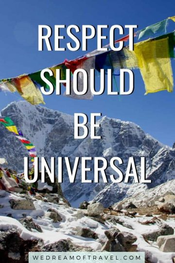 """Traveling lessons #10  """"Respect should be universal"""" text overlaying image of the Himalayas with colourful prayer flags"""