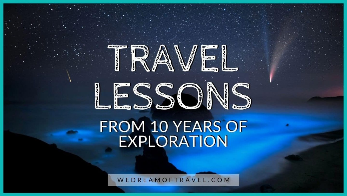 Traveling Lessons from 10 years of exploration blog post cover.  Text overlaying an image of Neowise Coment and bioluminescent waters on the Oregon coast.