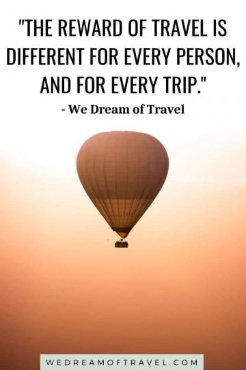 """Travel quote for travel lesson #2 """"The reward of travel is different for every person, and every trip"""" text over photo of hot air balloon at sunrise"""