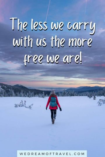 """Lesson from traveling #3 """"The less we carry with us the more free we are!"""" text over image of a girl walking in the snow at sunset"""