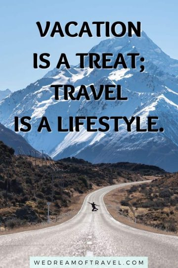 """Traveling lessons #7  """"Vacation is a treat; travel is a lifestyle."""" Text overlaying image of a person jumping on a road with a mountain ahead"""