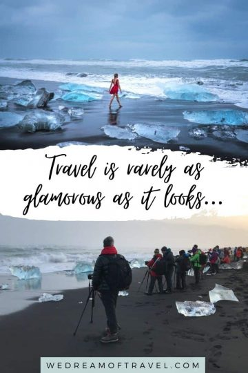 """Travel lesson #9 """"Travel is rarely as glamorous as it looks"""""""