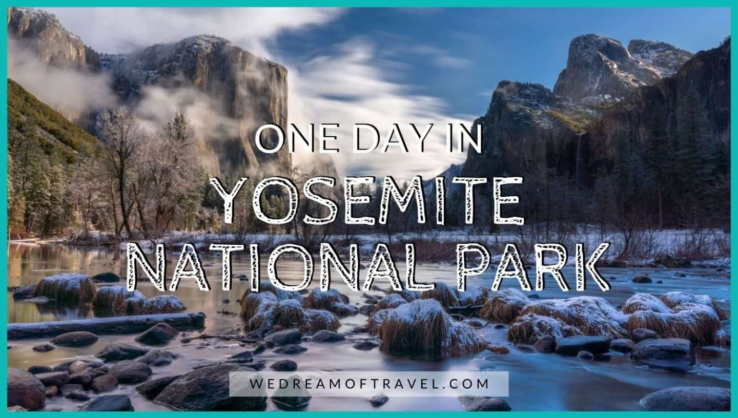 One Day in Yosemite National Park blog cover.  Text overlaying an image of Yosemite Tunnel View with a fresh dusting of snow.