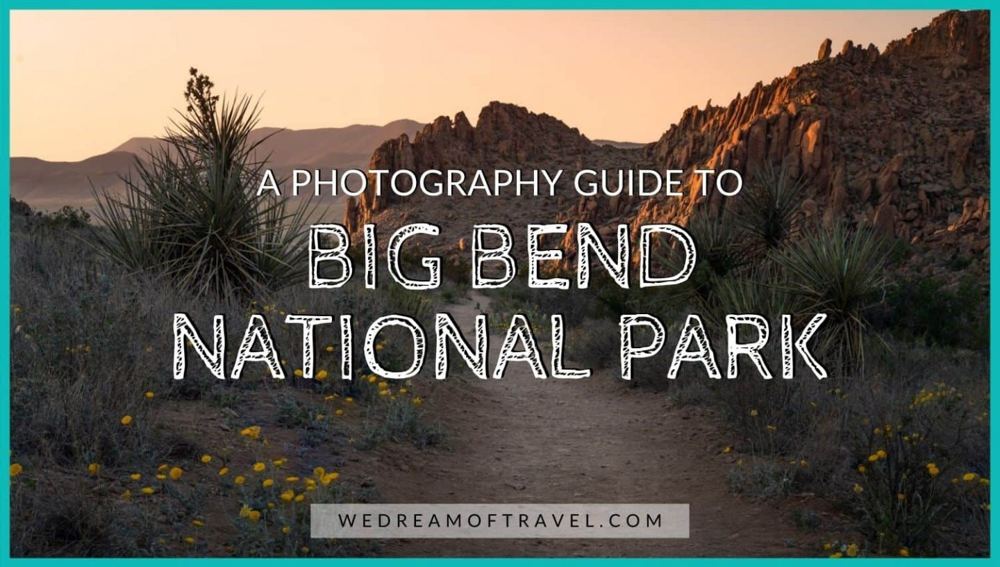 """Cover image for """"Big Bend National Park Pictures: A Guide to Photographing Big Bend"""".  Text overlaying an image of Grapevine Hills at golden hour."""