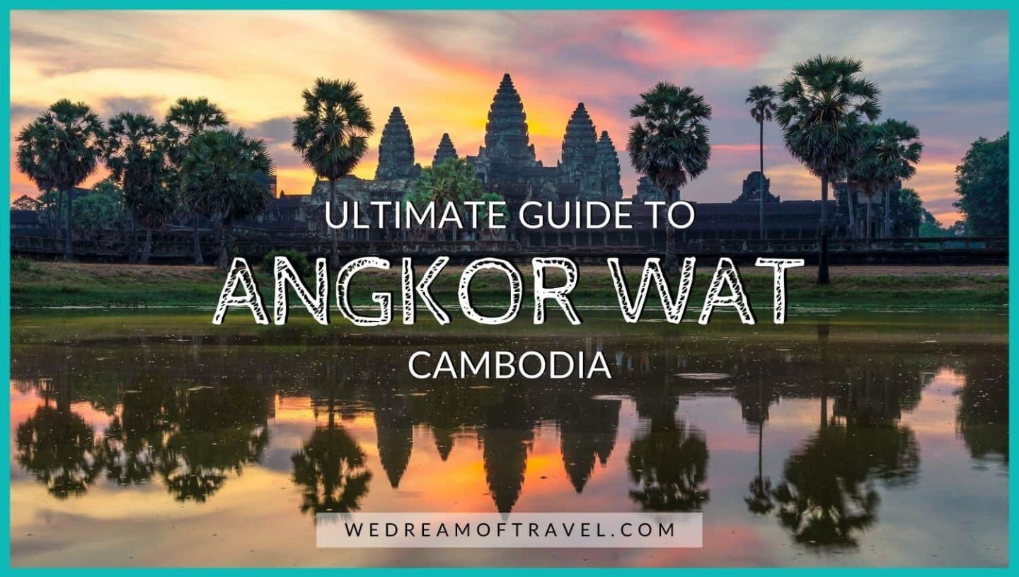 Ultimate Guide to Angkor Wat blog cover photo.  Text overlaying an image of Angkor Wat temple at sunrise.