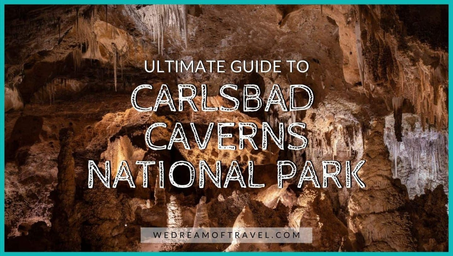 """""""Ultimate Guide to Carlsbad Caverns National Park"""" blog cover graphic.  Text overlaying an image of the Big Room within the caverns."""
