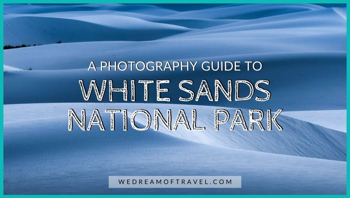 A photography guide to White Sands National Park blog cover.  Text overlaying an image of the textured white sand dunes during blue hour.