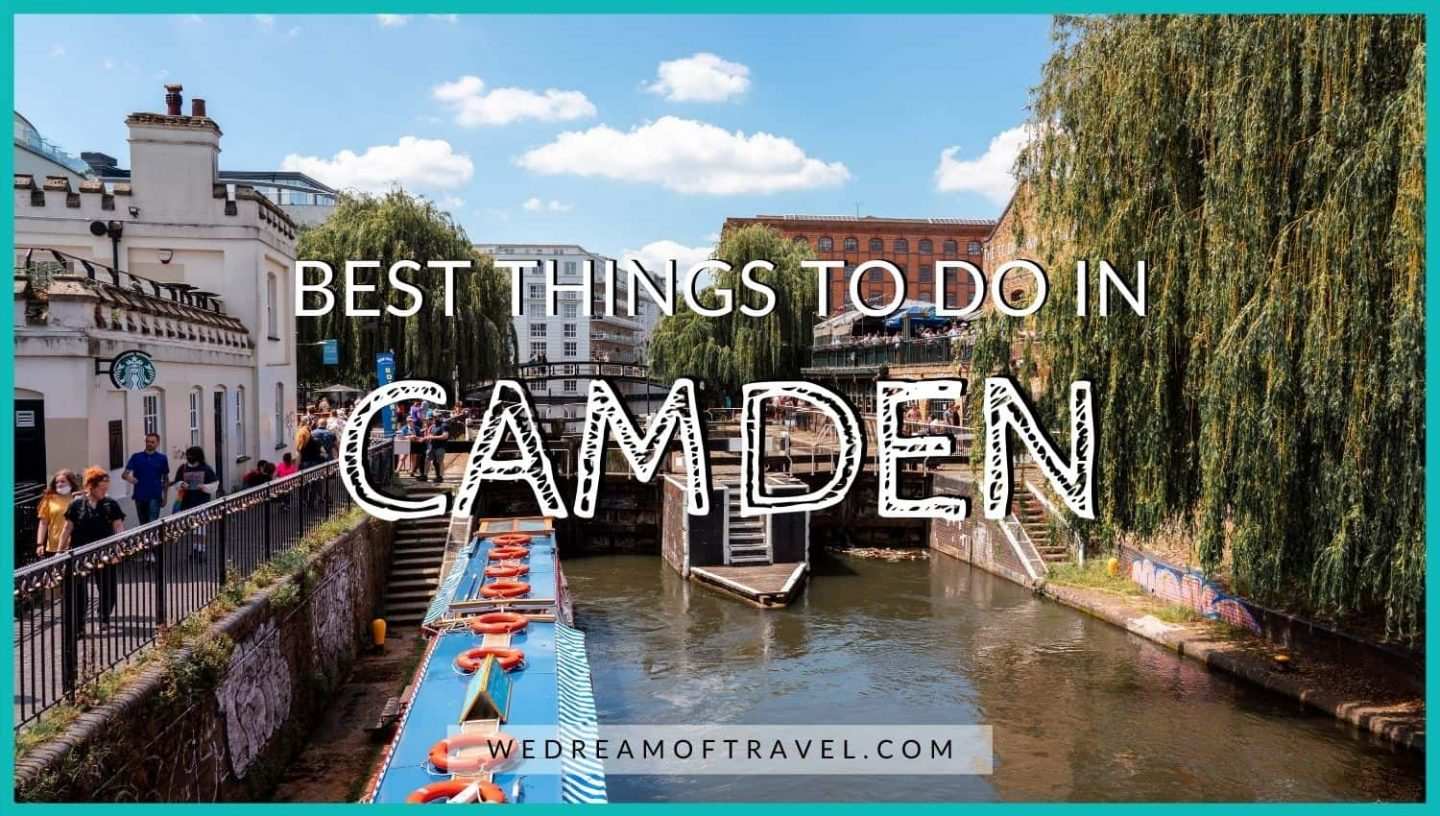 Best things to do in Camden blog cover image.  Text overlaying an image of Camden Lock.