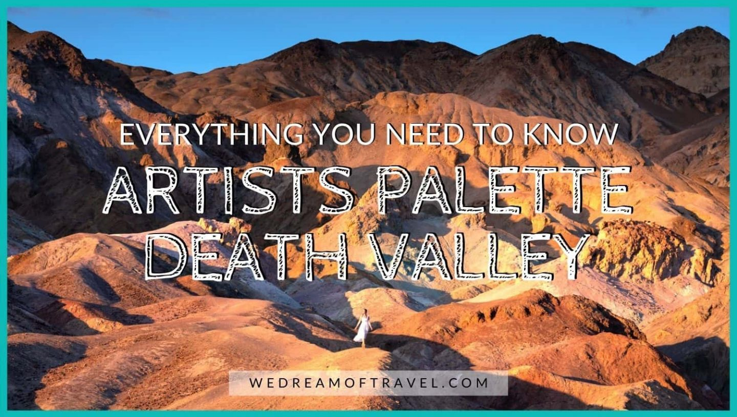 Artists Palette Death Valley; A complete guide to Artists Drive blog cover image.  Text overlaying an image of vibrant red and orange rocks at Artists Palette and a girl in a white dress.