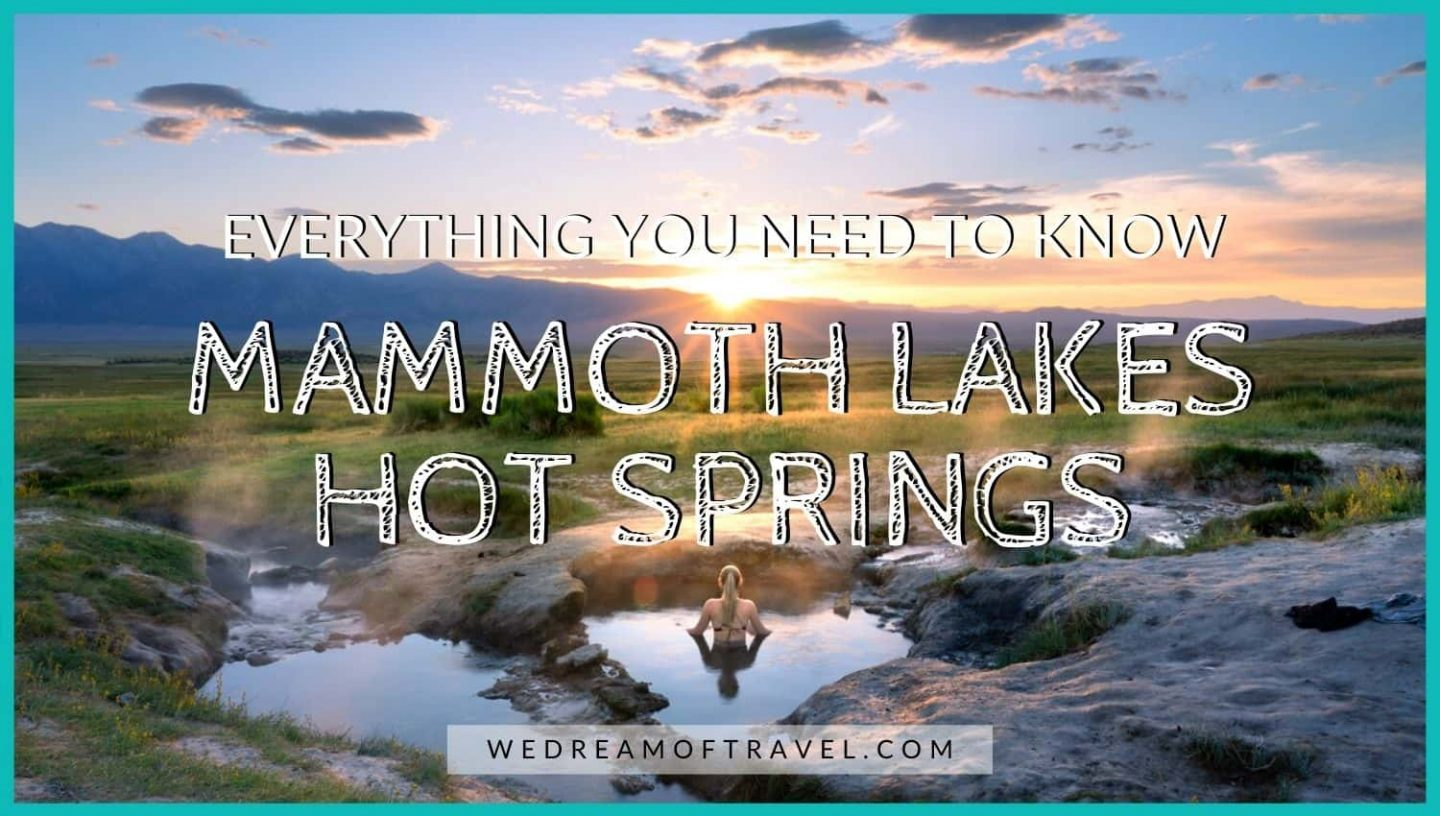 Mammoth Lakes Hot Springs blog cover image.  Text overlaying an image of a girl soaking in a steaming hot spring in Mammoth Lakes with the sun rising over the mountains.