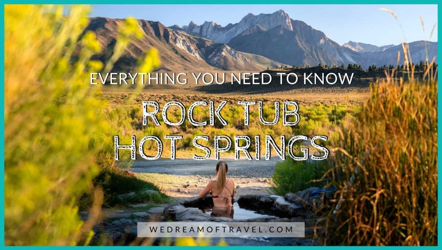 Rock Tub Hot Springs blog cover graphic.  Text overlaying an image of a girl soaking in a hot spring overlooking the Sierra Nevada Mountains California