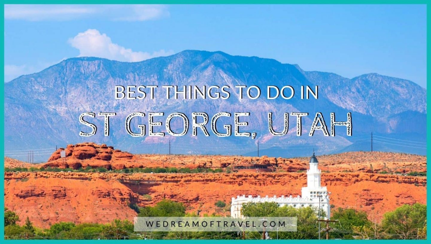 Best things to do in St George Utah blog cover.  Text overlaying an image of St George Temple against red rocks and mountains.