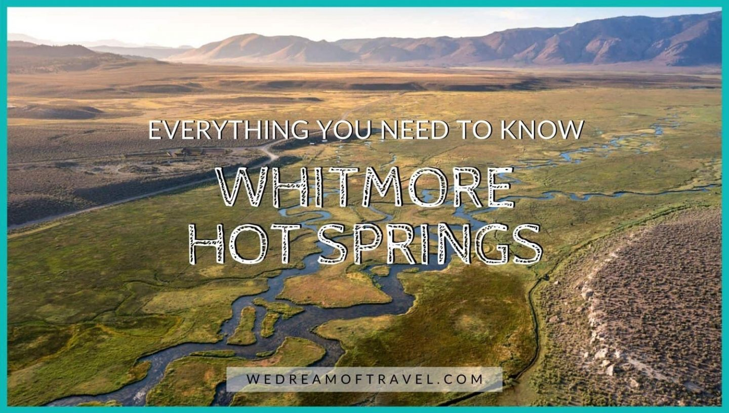 Whitmore Hot Springs: Everything you need to know blog cover graphic.  Text overlaying an image of a snaking hot river with distant mountains