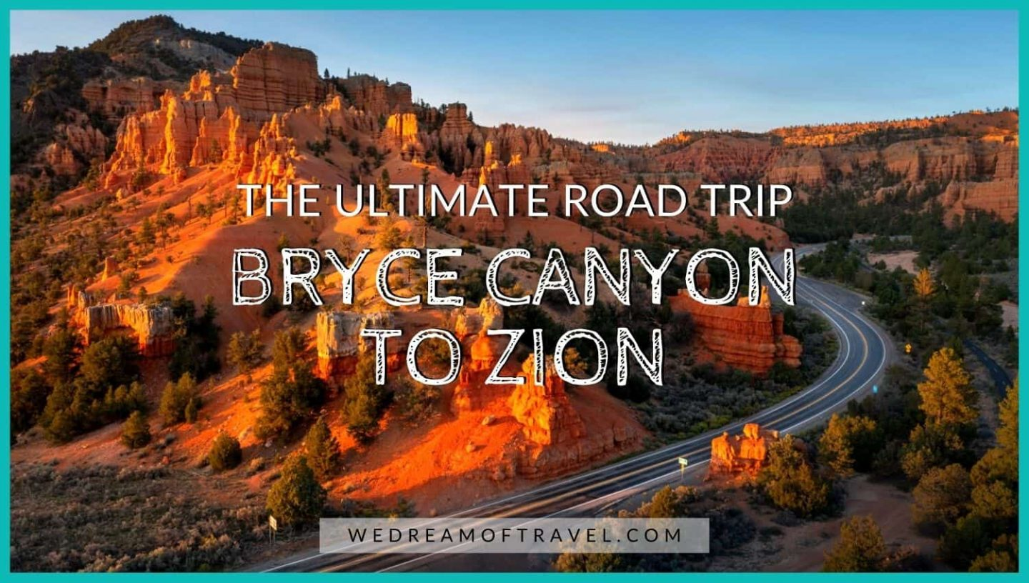 Blog cover for the ultimate road trip from Bryce Canyon to Zion National Park.  Text overlaying an image of a road snaking through red rocks and hoodoos.