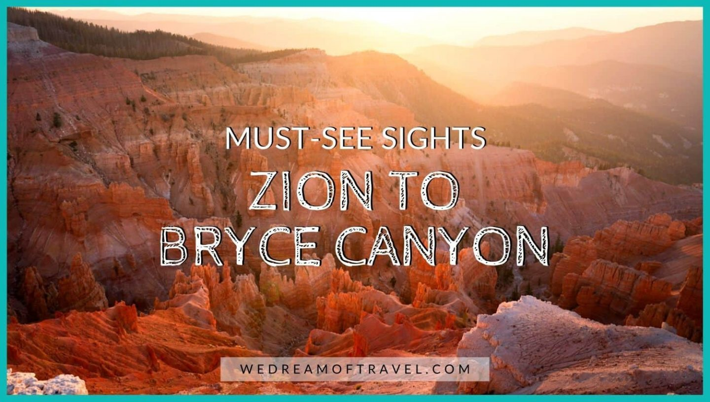 Blog cover image for must see sights from Zion to Bryce Canyon National Park.  Text overlaying an image of Cedar Breaks National Monument at sunset.